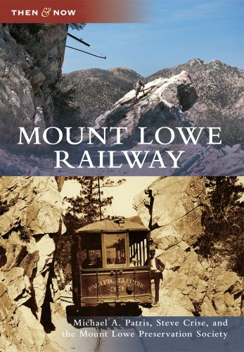 Mount Lowe Railway (Then and Now)