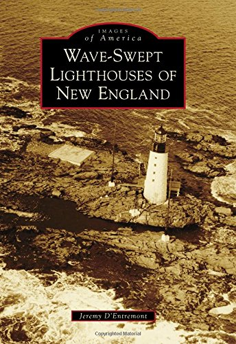 Bell Rock Lighthouse - Wave-Swept Lighthouses of New England (Images of America)