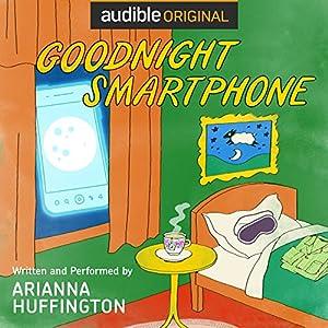Goodnight Smartphone Audiobook