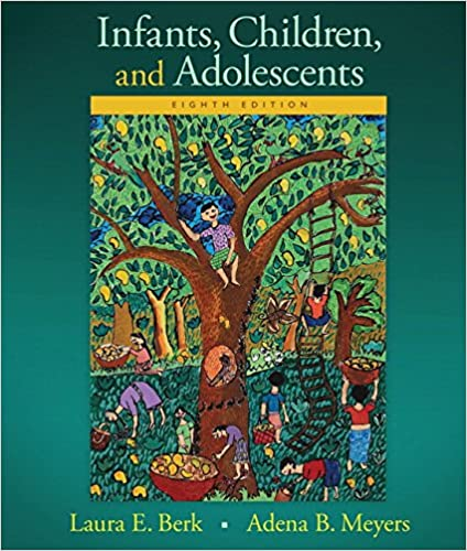 infants children and adolescents 8th edition berk meyers the