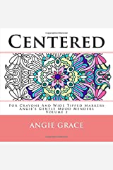 Centered - For Crayons And Wide Tipped Markers: Angie's Gentle Mood Menders - Volume 2 (Angie's Gentle Mood Menders - For Crayons And Wide Tipped Markers) Paperback