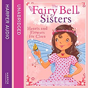 The Fairy Bell Sisters: Hearts and Flowers for Clara Audiobook