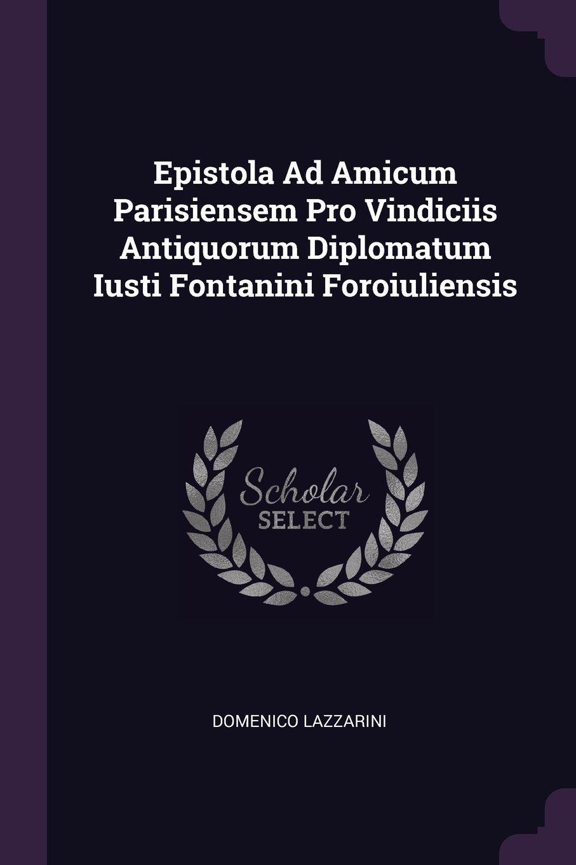 Download Epistola Ad Amicum Parisiensem Pro Vindiciis Antiquorum Diplomatum Iusti Fontanini Foroiuliensis ebook