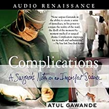Complications: A Surgeon's Notes on an Imperfect Science Audiobook by Atul Gawande Narrated by William David Griffith