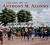 The Fine Art of Anthony M. Alonso, Anthony M. Alonso, 1581501722