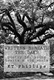 Written Beneath the Oaks, K. T. Phillips, 1495923568