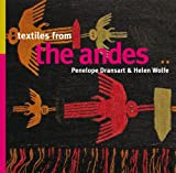 Textiles of the Andes, Penelope Dransart and Helen Wolfe, 1566568595
