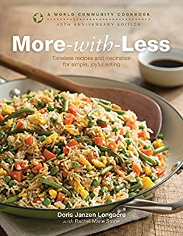 More-with-Less Cookbook: 40th Anniversary Edition (World Community Cookbooks) by [Longacre, Doris Janzen, Stone, Rachel Marie]