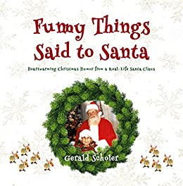 Funny Things Said to Santa: Heartwarming Christmas Humor from a Real ...