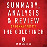 Summary, Analysis & Review of Donna Tartt's The Goldfinch by Instaread    Instaread