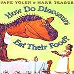 How Do Dinosaurs Eat Their Food? | Jane Yolen