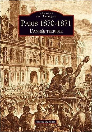 En ligne Paris 1870-1871 : L'année terrible pdf