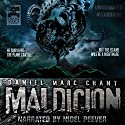 Maldicion Audiobook by Daniel Marc Chant Narrated by Nigel Peever
