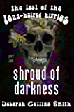Shroud of Darkness (The Last of the Long-Haired Hippies Book 1)