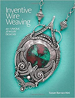 Inventive Wire Weaving  20+ unique jewelry designs Paperback – 21 Jun 2018 7341ee28b7c1