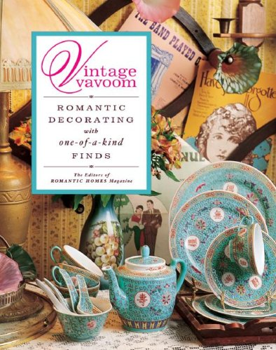 (Vintage Vavoom: Romantic Decorating with One-of-a-Kind Finds)