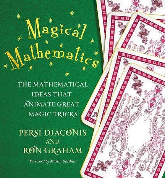 Magical Mathematics: The Mathematical Ideas That Animate ...