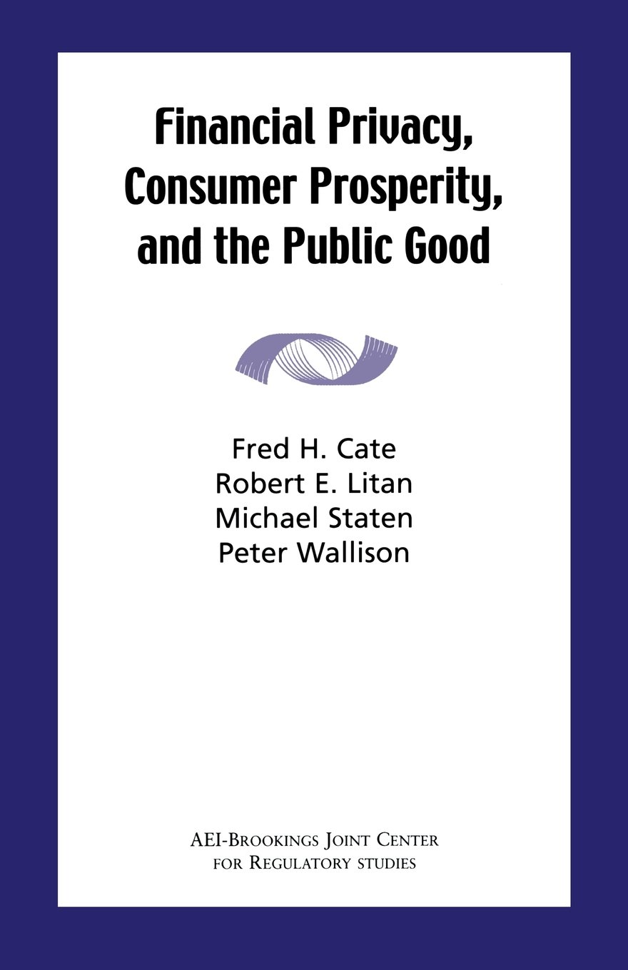 Financial Privacy, Consumer Prosperity, and the Public Good by Brand: AEI-Brookings Joint Center for Regulatory Studies (Image #1)