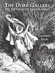 The Dore Gallery: His 120 Greatest Illustrations (Dover Pictorial Archives)