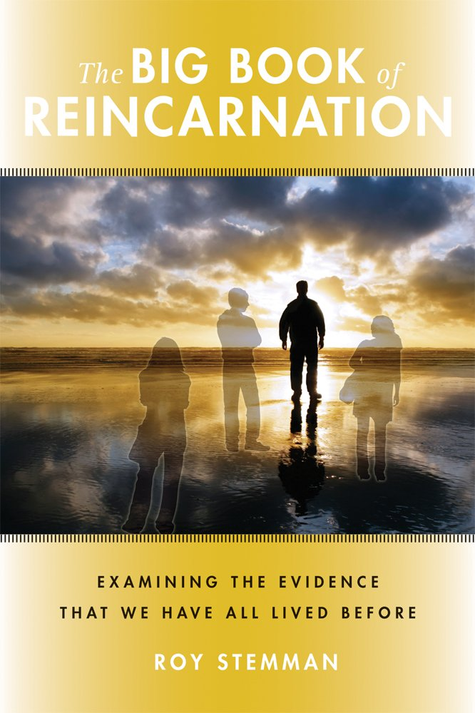 Download The Big Book of Reincarnation: Examining the Evidence that We Have All Lived Before pdf epub