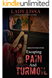 Escaping Pain & Turmoil : A domestic violence standalone