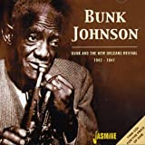 Bunk And The New Orleans Revival 1942-1947 [ORIGINAL RECORDINGS REMASTERED] 2CD SET