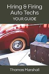 Hiring & Firing Auto Techs: YOUR GUIDE Paperback