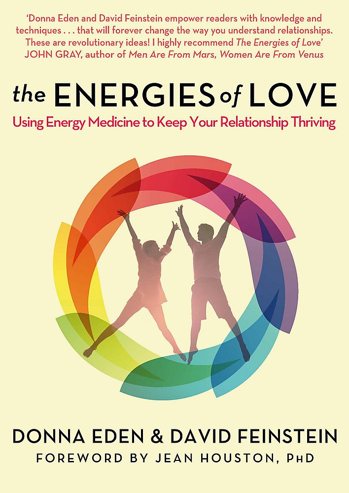 The Energies of Love: Using Energy Medicine to Keep Your ...
