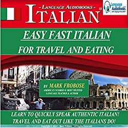 Easy Fast Italian for Travel & Eating: English and Italian Edition