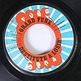 Grand Funk 45 RPM Destitute & Losin' / The Loco-motion