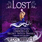 Lost: Cinderella's Secret Witch Diaries, Book 1 | Ron Vitale