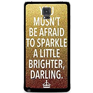 """""""You Musn't Be Afraid to Sparkle a Little Brighter Darling"""" on Gold and Bronze Glitter Background Hard Snap on Phone Case (Note 4 IV)"""