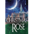 A Christmas Rose: A Dusk Gate Chronicles Novella