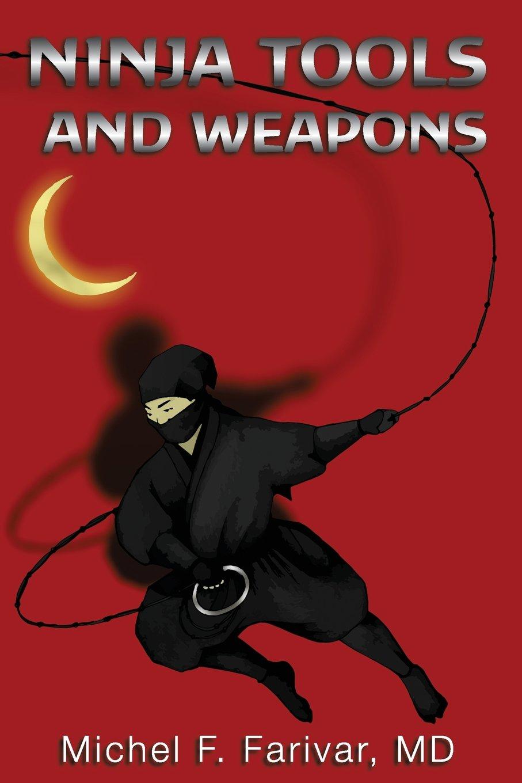 Ninja Tools and Weapons: Michel Farivar, Charles P. Zaglanis ...