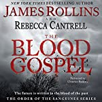 The Blood Gospel: The Order of the Sanguines, Book 1 | James Rollins,Rebecca Cantrell