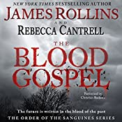 The Blood Gospel: The Order of the Sanguines, Book 1   James Rollins, Rebecca Cantrell