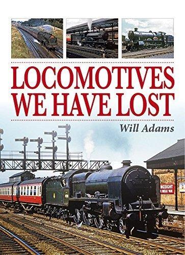 Locomotives We Have Lost by Will Adams (2015-10-15)