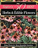Taylor's 50 Best Herbs and Edible Flowers, , 0395873355
