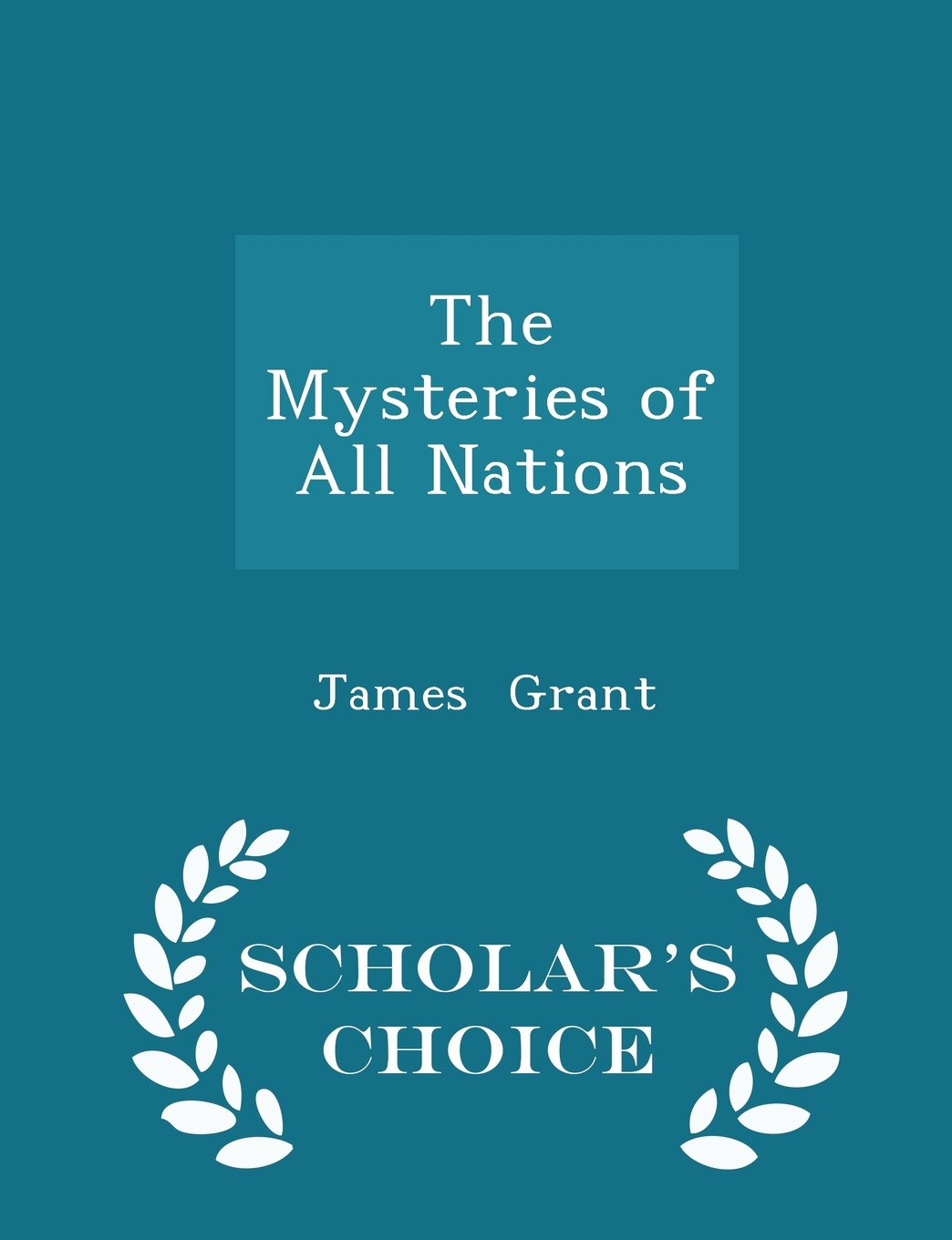 The Mysteries of All Nations - Scholar's Choice Edition pdf epub