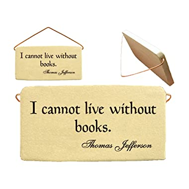 I cannot live without books. Thomas Jefferson. Ceramic wall plaques handmade in the USA for over 30 years.