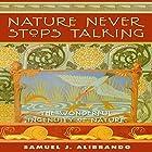 Nature Never Stops Talking: 2nd Edition: The Wonderful Ingenuity of Nature Hörbuch von Samuel J Alibrando Gesprochen von: Neil Reeves