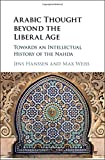 What is the relationship between thought and practice in the domains of language, literature and politics? Is thought the only standard by which to measure intellectual history? How did Arab intellectuals change and affect political, social, cultural...