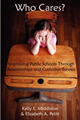 Who Cares? Improving Public Schools Through Relationships and Customer Service Paperback