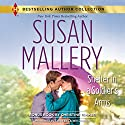 Shelter in a Soldier's Arms: w/Bonus Book: Donovan's Child Audiobook by Susan Mallery, Christine Rimmer Narrated by Tanya Eby, Will Damron