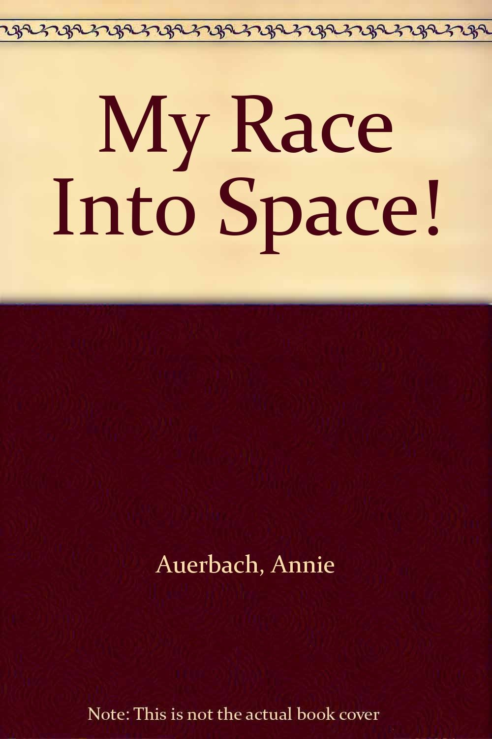 Read Online My Race Into Space! PDF