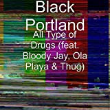 types of drugs - All Type of Drugs (feat. Bloody Jay, Ola Playa & Thug) [Explicit]