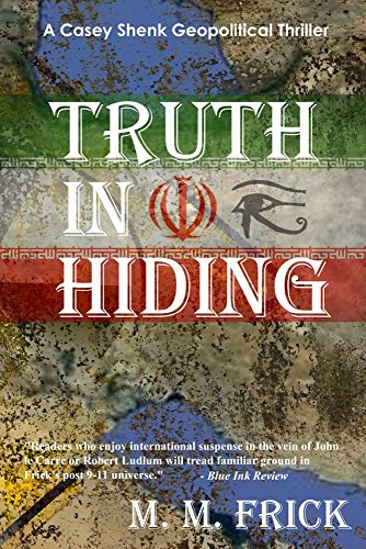 Truth in Hiding (A Casey Shenk Geopolitical Thriller Book 3) by [Frick, Matthew]