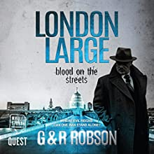 London Large: Blood on the Streets Audiobook by G & R Robson Narrated by Greg Wagland