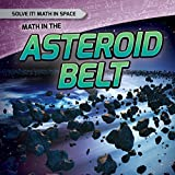 Math in the Asteroid Belt (Solve It! Math in Space)