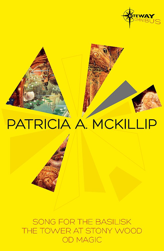 Read Online Patricia McKillip SF Gateway Omnibus Volume Two: Song for the Basilisk, The Tower at Stony Wood, Od Magic PDF